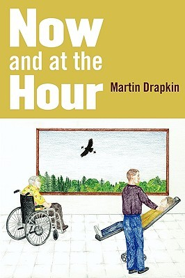 Now and at the Hour  by  Martin Drapkin