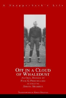 Off in a Cloud of Whaledust: A Snapperbacks Life Paul Prestegaard