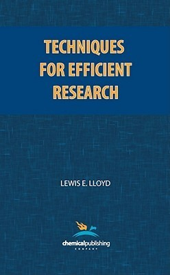 Techniques for Efficient Research  by  Lewis E. Lloyd