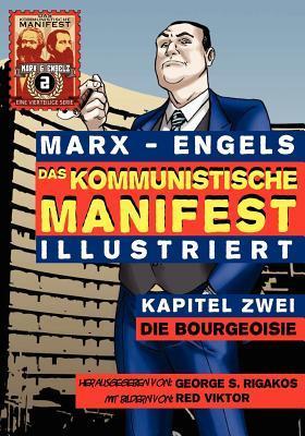 Das Kommunistische Manifest (Illustriert) - Kapitel Zwei: Die Bourgeoisie Karl Marx