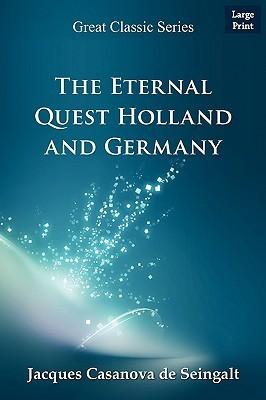 The Eternal Quest Holland and Germany Giacomo Casanova