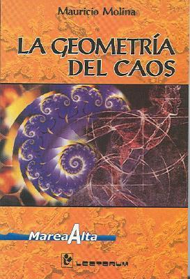La Geometr?a del Caos  by  Mauricio Molina