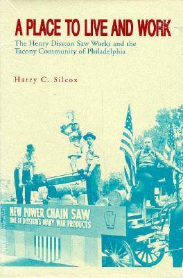 Place to Live and Work Harry C. Silcox