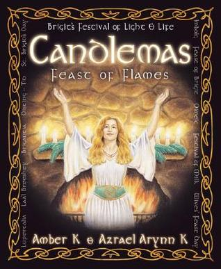 Candlemas: Feast of Flames  by  Amber K