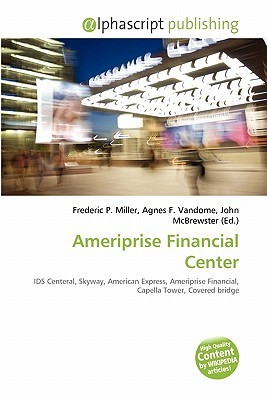 Ameriprise Financial Center  by  Frederic P.  Miller