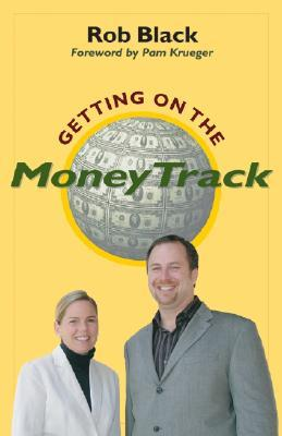 Getting on the Money Track  by  Rob Black