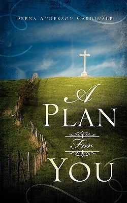 A Plan for You Deena Anderson Cardinale