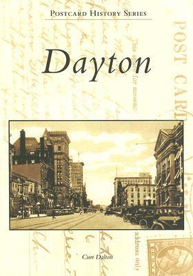 Dayton  (OH)  (Postcard History Series)  by  Curt Dalton