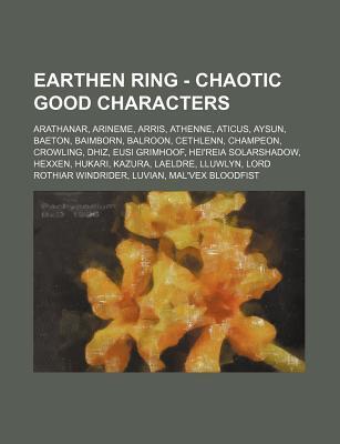 Earthen Ring - Chaotic Good Characters: Arathanar, Arineme, Arris, Athenne, Aticus, Aysun, Baeton, Baimborn, Balroon, Cethlenn, Champeon, Crowling, Dh  by  Source Wikipedia
