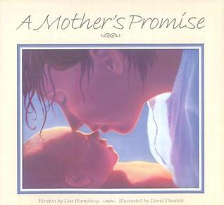A Mothers Promise  by  Lisa Humphrey