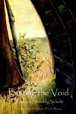 Baiting the Void Penelope Scambly Schott