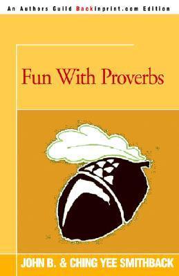 Fun with Proverbs John B Smithback