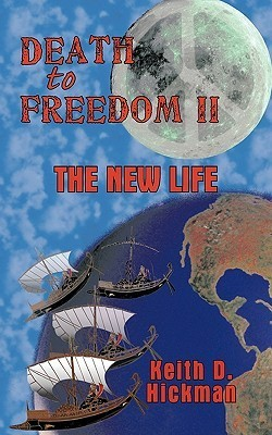 Death to Freedom II Keith D. Hickman