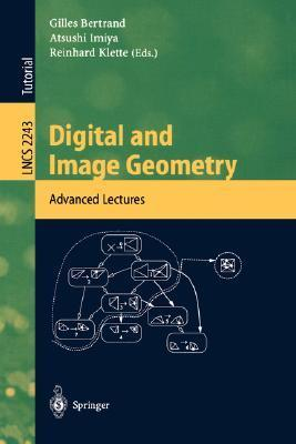Digital and Image Geometry: Advanced Lectures  by  G. Bertrand
