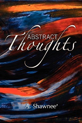 Abstract Thoughts A. Shawnee