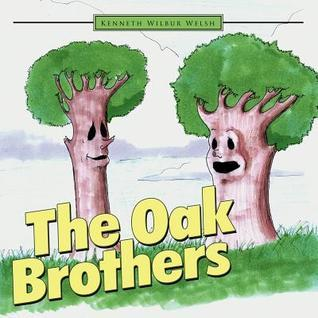 The Oak Brothers Kenneth Wilbur Welsh