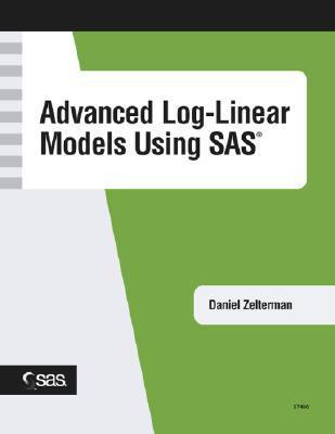 Advanced Log-Linear Models Using SAS Daniel Zelterman