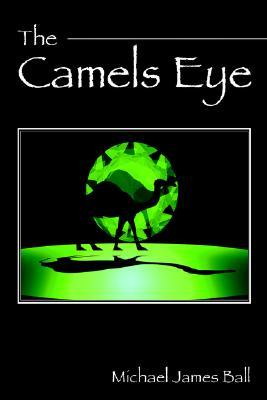 The Camels Eye Michael Ball