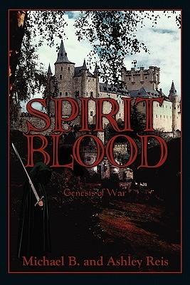 Spirit Blood: Genesis of War Michael B. Reis