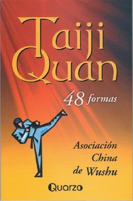 Taiji Quan: 48 Formas  by  Wushu Asociacion China