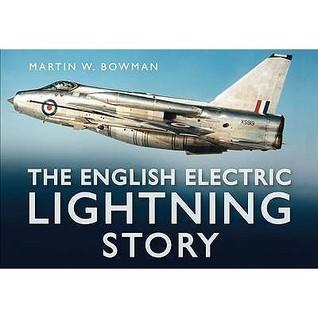 The English Electric Lightning Story Martin W. Bowman