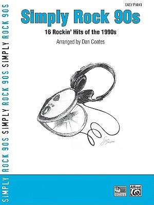 Simply Rock 90s: 16 Rockin Hits of the 1990s Dan Coates