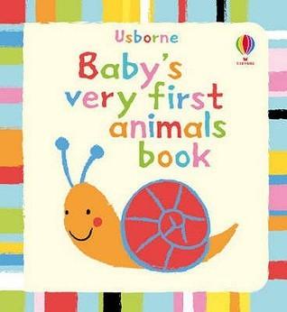 Babys Very First Animals Book. Author, Jenny Tyler Jenny Tyler
