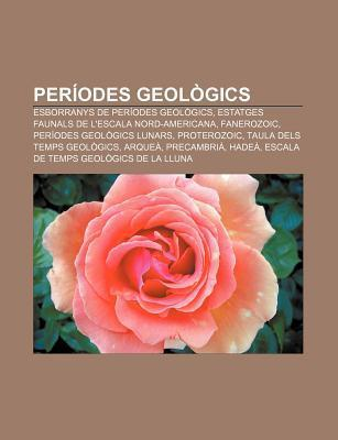 Per Odes Geol Gics: Esborranys de Per Odes Geol Gics, Estatges Faunals de LEscala Nord-Americana, Fanerozoic, Per Odes Geol Gics Lunars Source Wikipedia