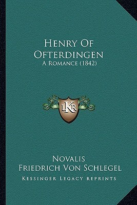 Henry of Ofterdingen: A Romance (1842)  by  Novalis