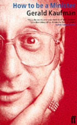 How To Be A Minister  by  Gerald Kaufman