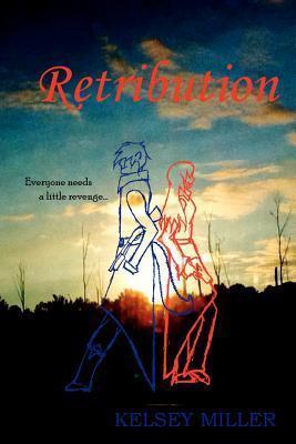 Retribution Kelsey  Miller