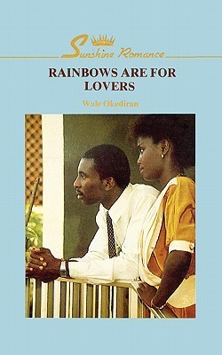 Rainbows Are for Lovers (2nd Ed. )  by  Wale Okediran