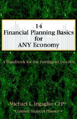 14 Finnancial Planning Basics for Any Economy Cfp Michael L. Ingaglio