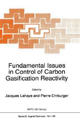 Fundamental Issues in Control of Carbon Gasification Reactivity  by  LaHaye