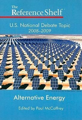 U.S. National Debate Topic 2008-2009: Alternative Energy  by  Paul Mccaffrey
