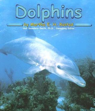 Dolphins Martha E.H. Rustad