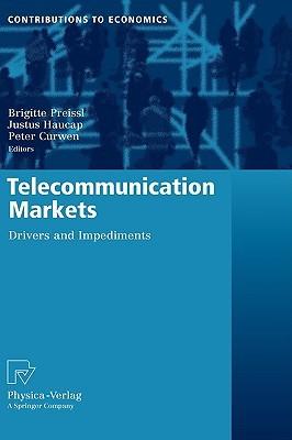 Telecommunication Markets: Drivers and Impediments  by  Brigitte Preissl