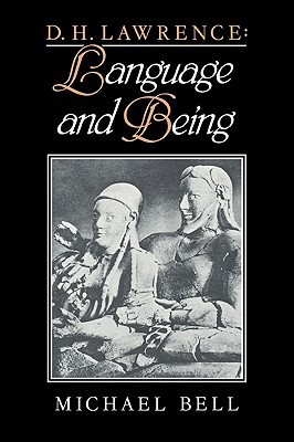 D. H. Lawrence: Language and Being Michael Bell