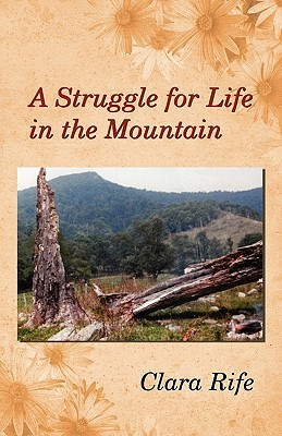 A Struggle for Life in the Mountain  by  Clara Rife