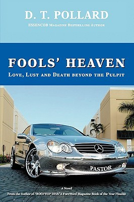 Fools Heaven: Love, Lust and Death Beyond the Pulpit  by  D.T. Pollard