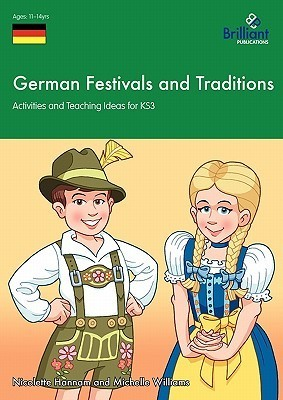 German Festivals and Traditions - Activities and Teaching Ideas for Ks3 Nicolette Hannam