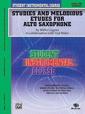 Studies and Melodious Etudes for Alto Saxophone: Level One Willis Coggins