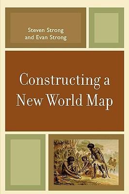 Constructing a New World Map Steven Strong