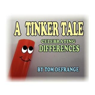 A Tinker Tale: Celebrating Differences Tom Defrange