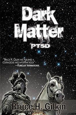 Dark Matter  by  Bruce H. Gilkin