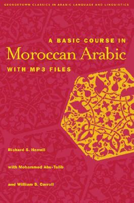 A Dictionary Of Moroccan Arabic: Moroccan English  by  Richard S. Harrell