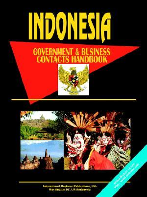 Indonesia Government and Business Contacts Handbook USA International Business Publications