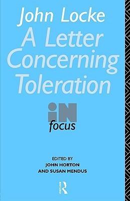 John Lockes Letter on Toleration in Focus John P. Horton