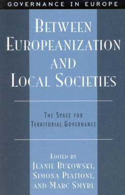Between Europeanization and Local Societies: The Space for Territorial Governance Jeanie Bukowski