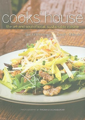 Cooks House: The Art and Soul of Local, Sustainable Cuisine  by  Jennifer Blakeslee